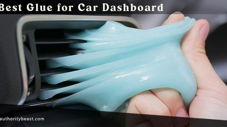 Best Glue for Car Dashboard Reviews and Buying Guide